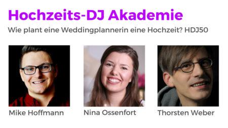 Wie plant Weddingplannerin Nina Ossenfort eine Traumhochzeit? HDJ50 Hochzeits-DJ Akademie Podcast
