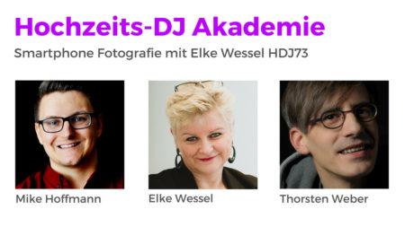 Smartphone Fotografie - Perfekte Fotos mit dem Handy schießen, Tipps von Elke Wessel - Hochzeits-DJ Akademie Podcast HDJ73